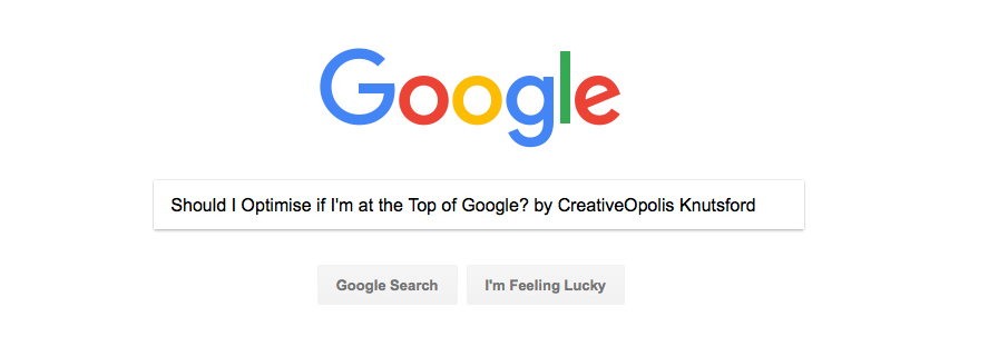 Should I Optimise at the Top of Google?