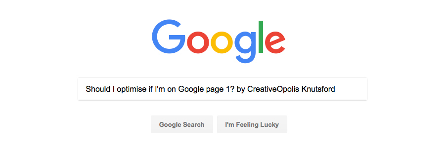Should I Optimise if I'm on Google Page 1?