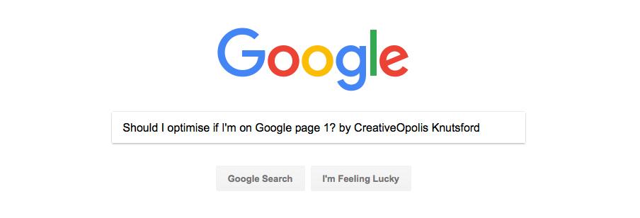 Should I Optimise if I'm on Google Page 1?
